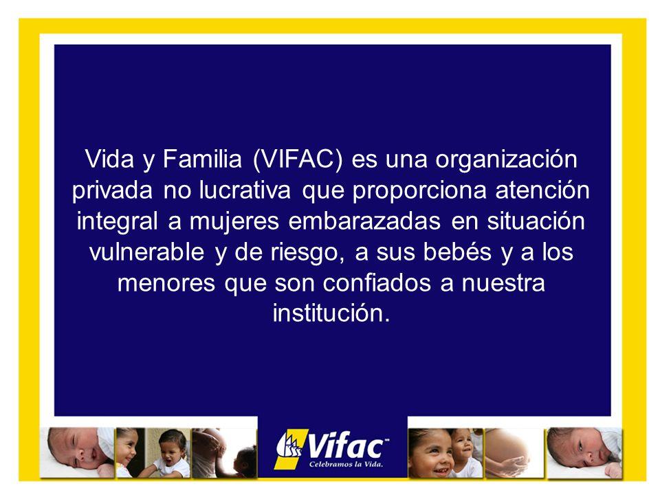Vida y Familia (VIFAC) es una organización privada no lucrativa que proporciona atención integral a mujeres embarazadas en situación vulnerable y de riesgo, a sus bebés y a los menores que son confiados a nuestra institución.