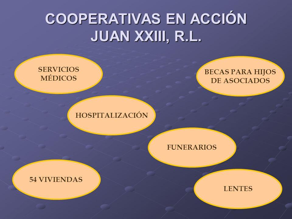 COOPERATIVAS EN ACCIÓN JUAN XXIII, R.L.