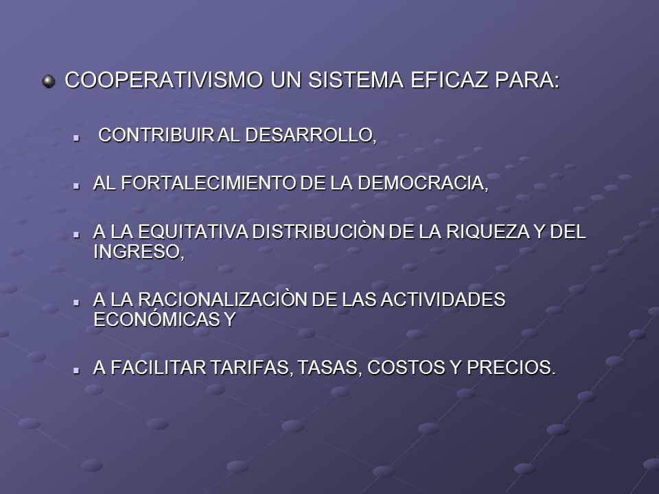 COOPERATIVISMO UN SISTEMA EFICAZ PARA: