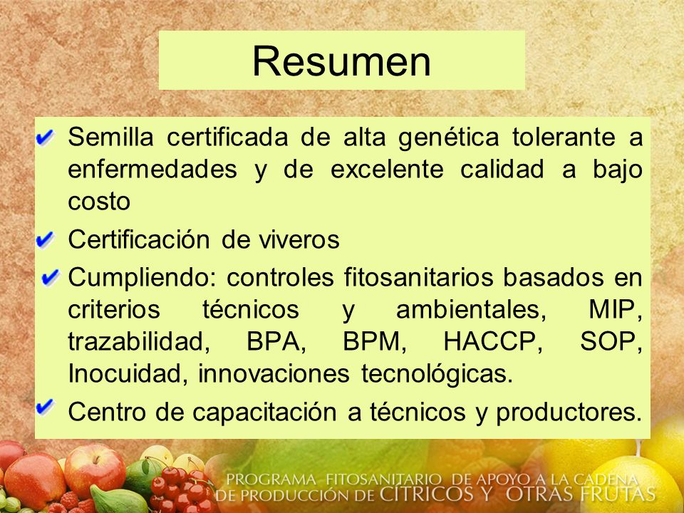 Resumen Semilla certificada de alta genética tolerante a enfermedades y de excelente calidad a bajo costo.