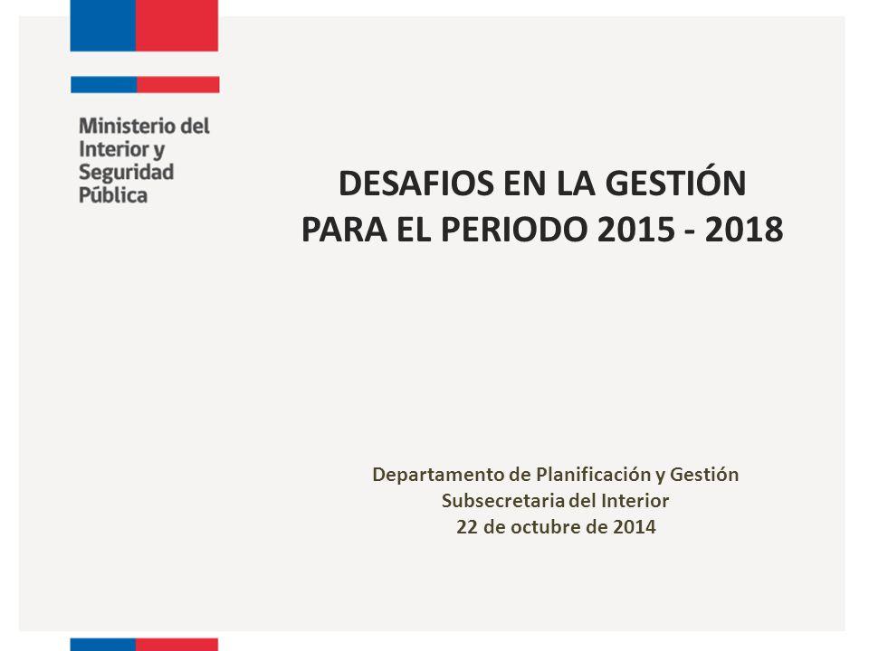 DESAFIOS EN LA GESTIÓN PARA EL PERIODO 2015 - 2018