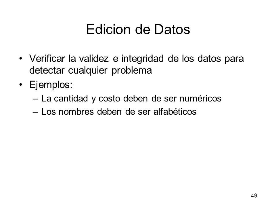 Edicion de Datos Verificar la validez e integridad de los datos para detectar cualquier problema. Ejemplos: