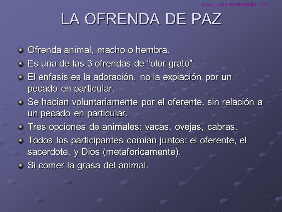 LA OFRENDA DE PAZ Ofrenda animal, macho o hembra.
