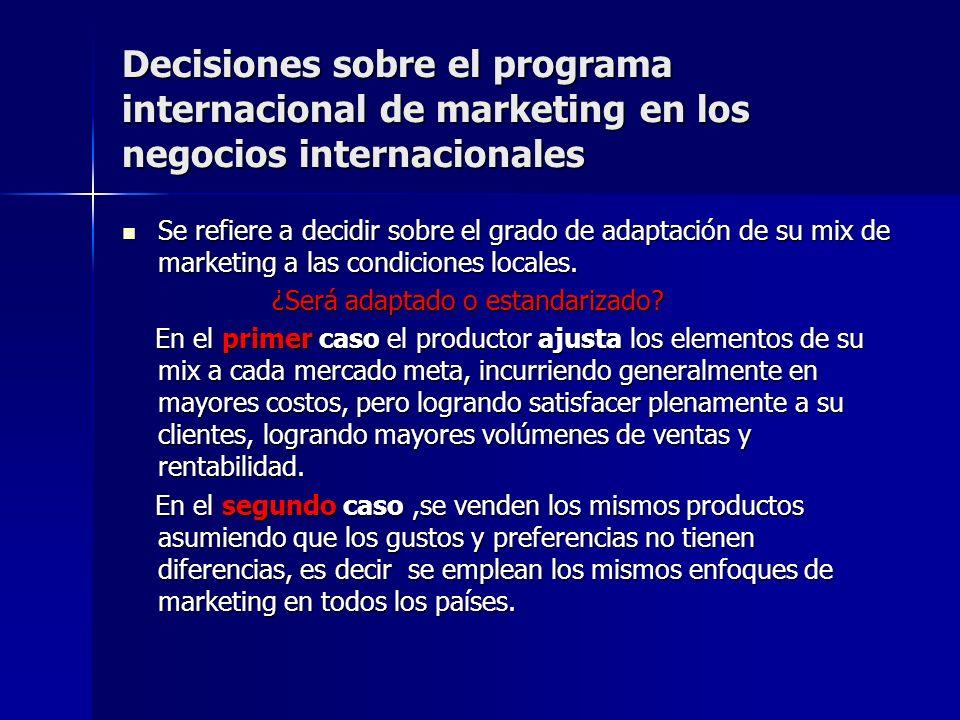 Decisiones sobre el programa internacional de marketing en los negocios internacionales