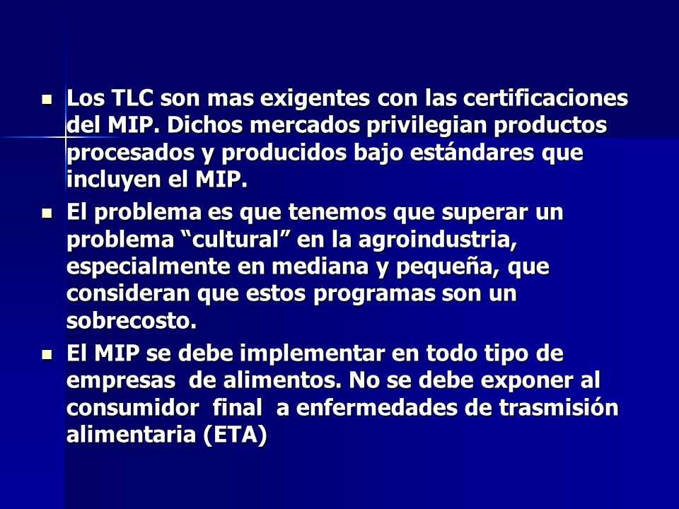 Los TLC son mas exigentes con las certificaciones del MIP