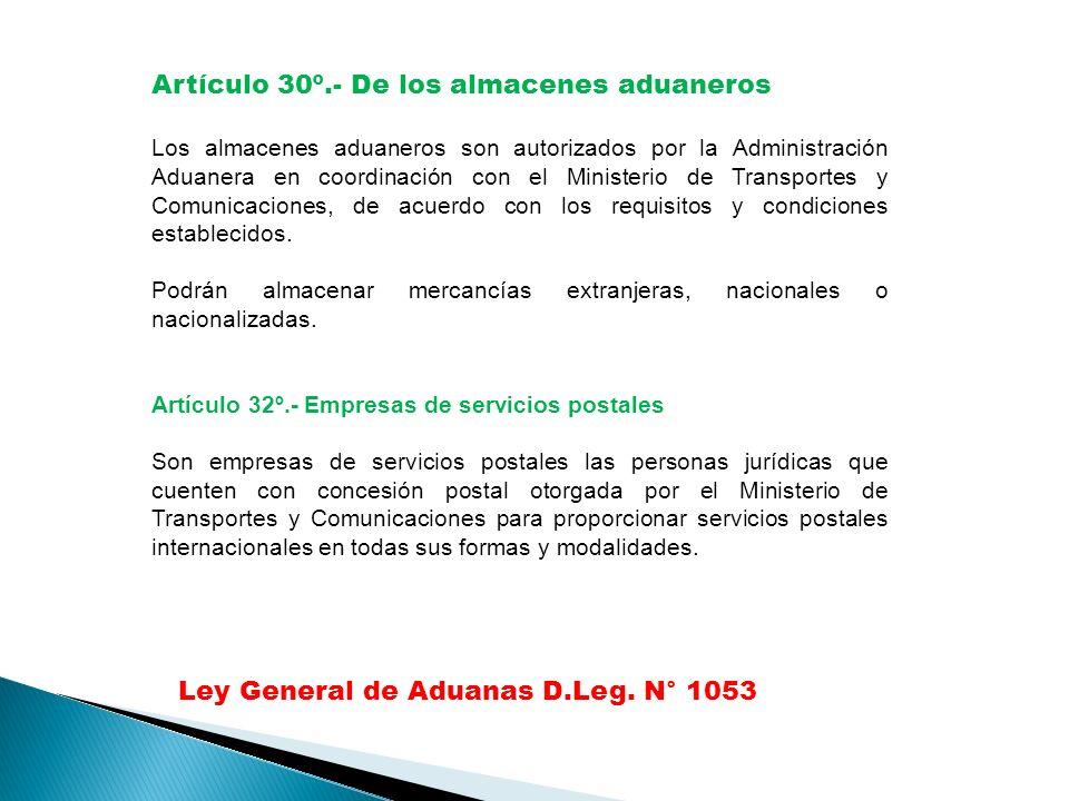 Artículo 30º.- De los almacenes aduaneros