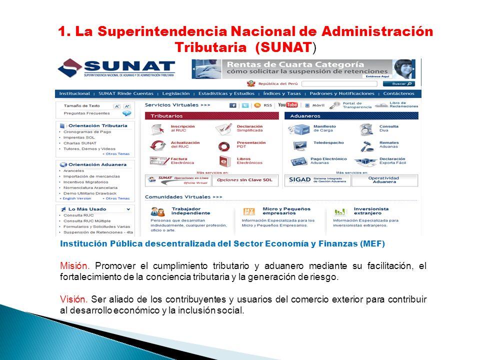 1. La Superintendencia Nacional de Administración Tributaria (SUNAT)