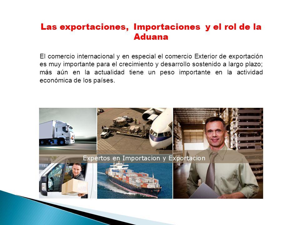 Las exportaciones, Importaciones y el rol de la Aduana