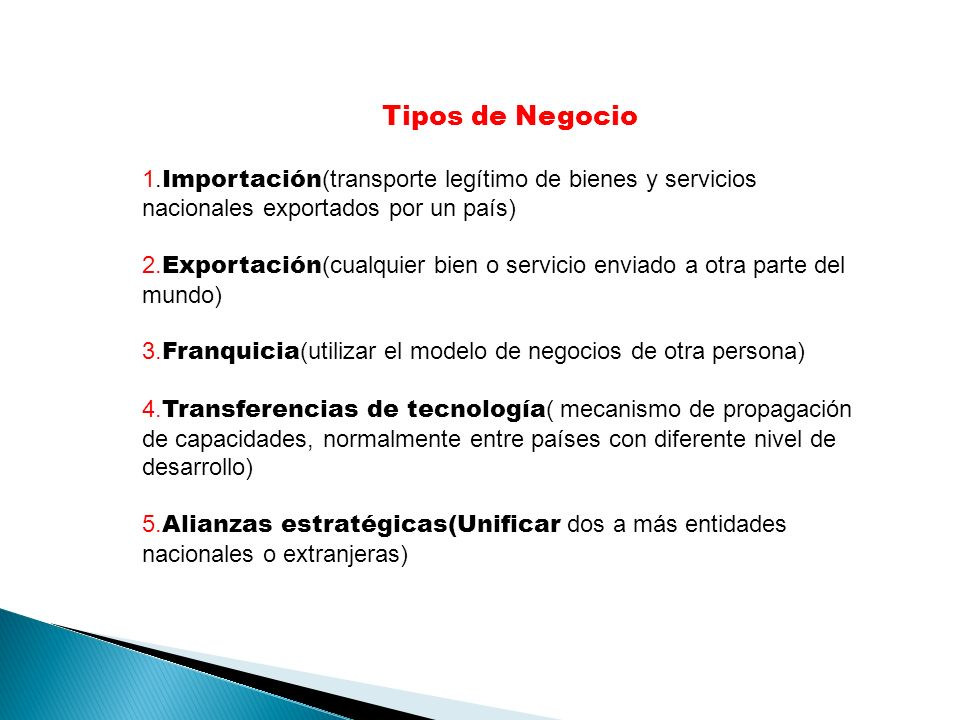 Tipos de Negocio1.Importación(transporte legítimo de bienes y servicios nacionales exportados por un país)