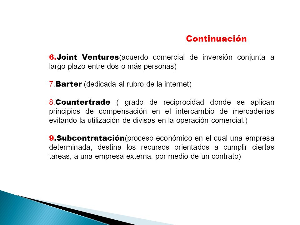 Continuación6.Joint Ventures(acuerdo comercial de inversión conjunta a largo plazo entre dos o más personas)