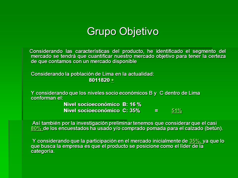 Grupo Objetivo Considerando la población de Lima en la actualidad: