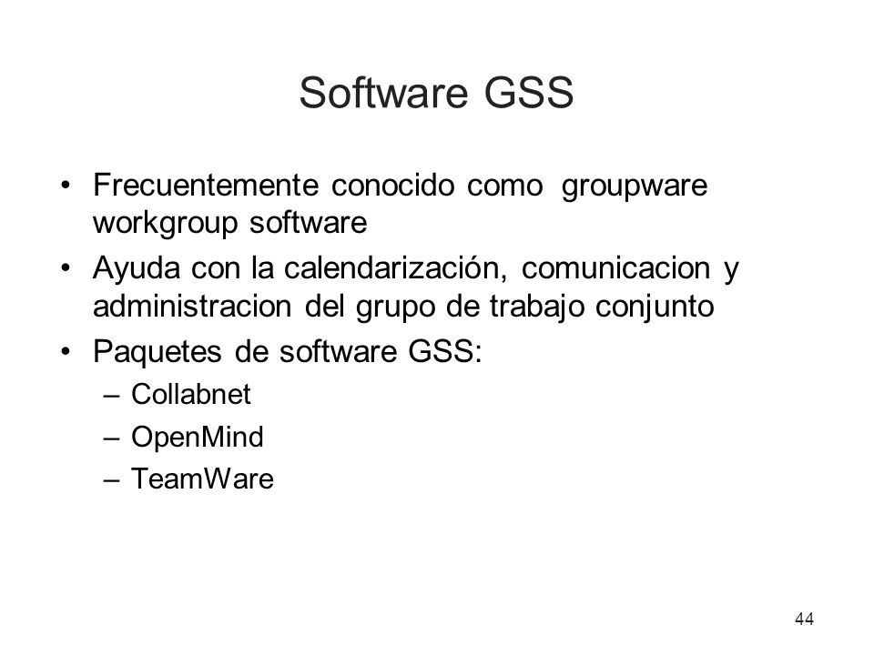 Software GSS Frecuentemente conocido como groupware workgroup software