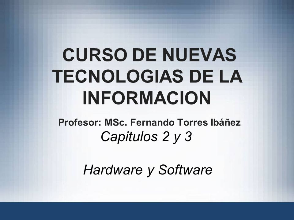Capitulos 2 y 3 Hardware y Software