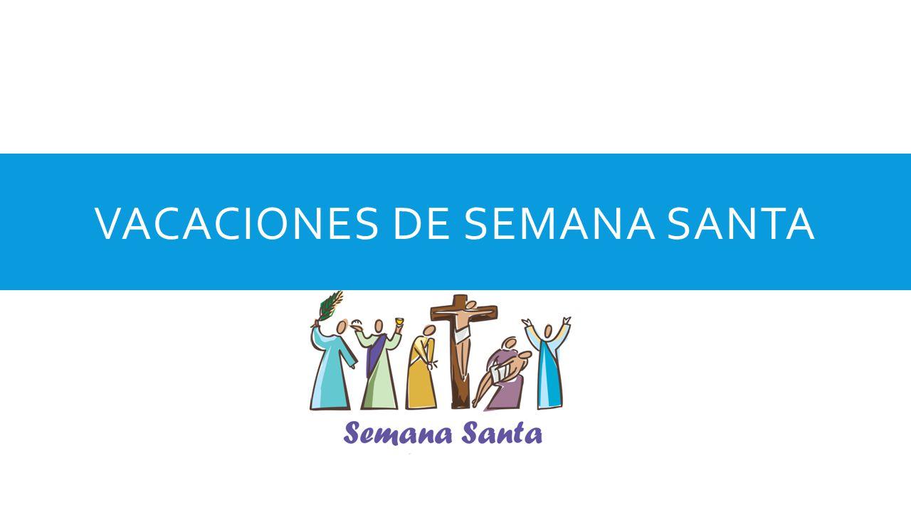 VACACIONES DE SEMANA SANTA