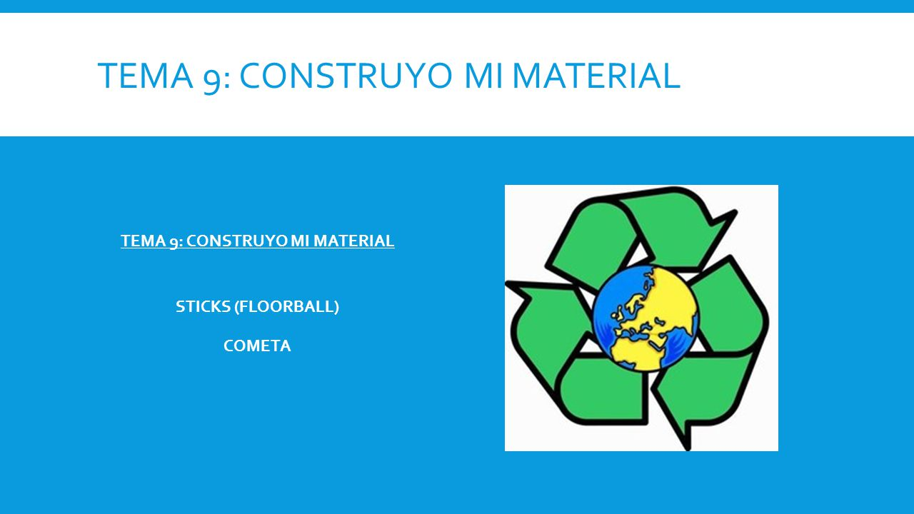 TEMA 9: CONSTRUYO MI MATERIAL