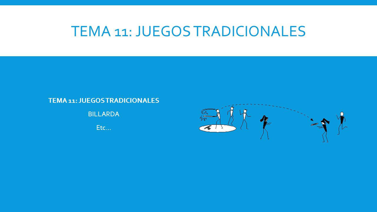 Tema 11: juegos tradicionales