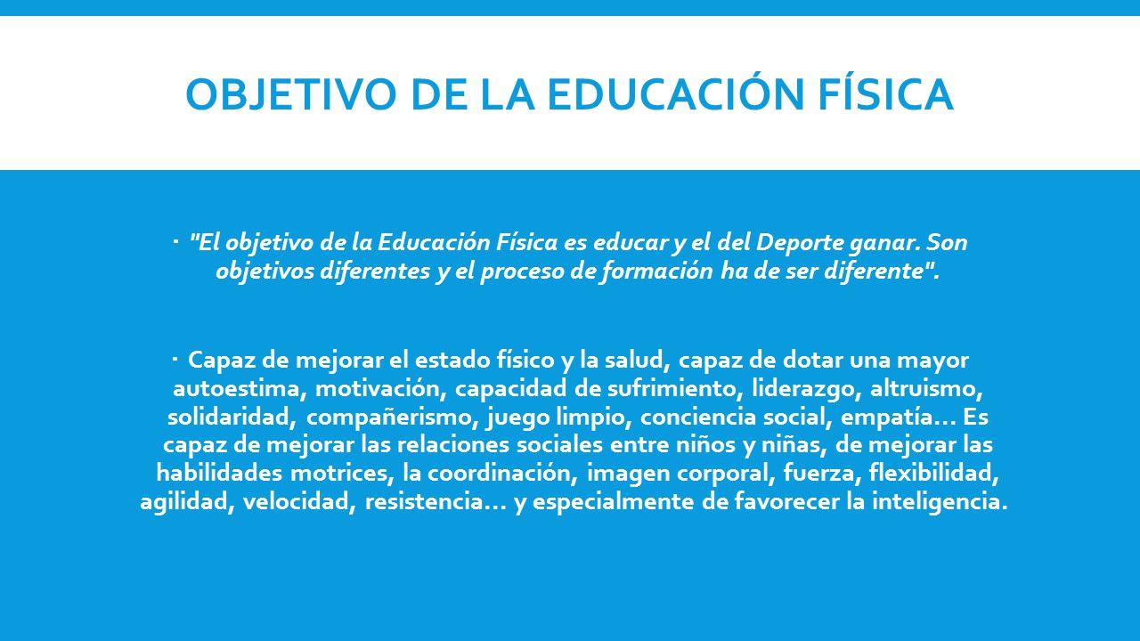 OBJETIVO DE LA EDUCACIÓN FÍSICA