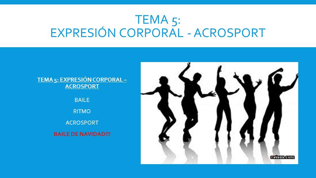 TEMA 5: EXPRESIÓN CORPORAL - ACROSPORT