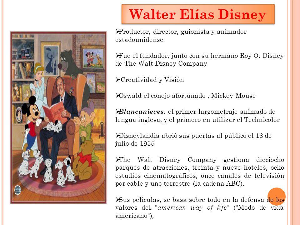 Walter Elías Disney Productor, director, guionista y animador estadounidense.