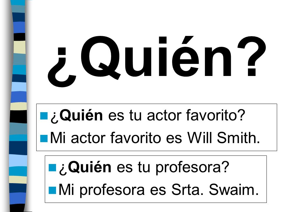 ¿Quién ¿Quién es tu actor favorito Mi actor favorito es Will Smith.