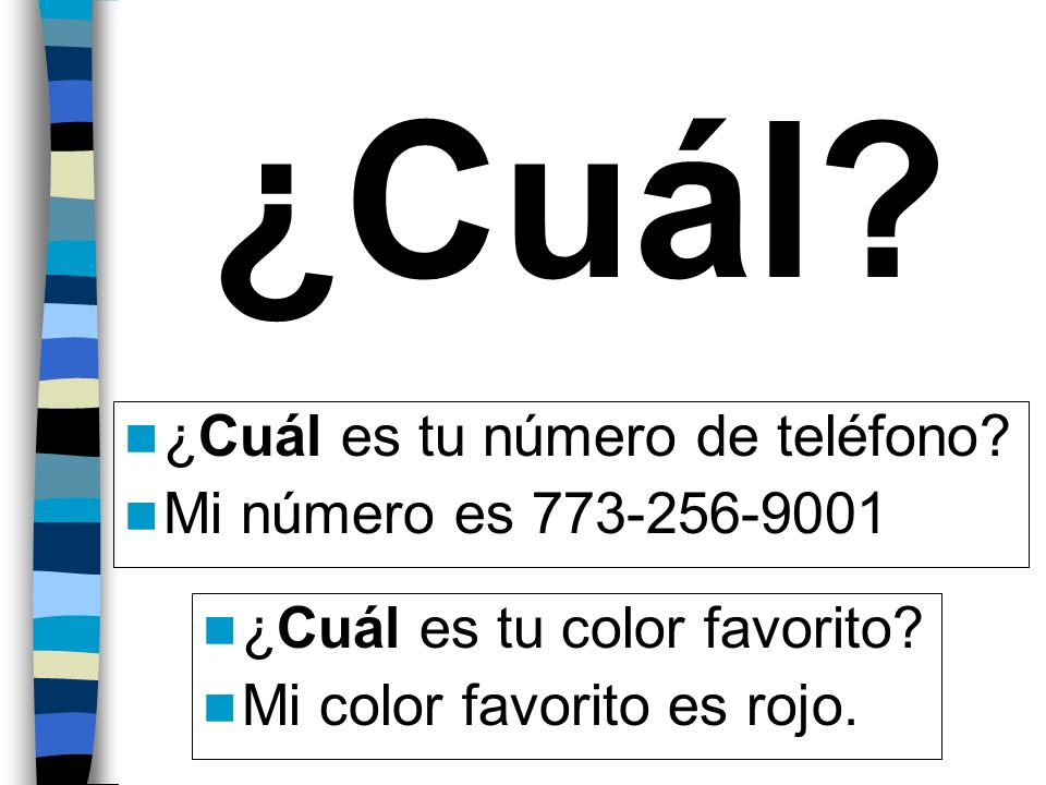 ¿Cuál ¿Cuál es tu número de teléfono Mi número es 773-256-9001