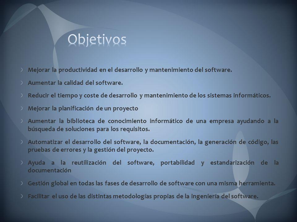Objetivos Mejorar la productividad en el desarrollo y mantenimiento del software. Aumentar la calidad del software.