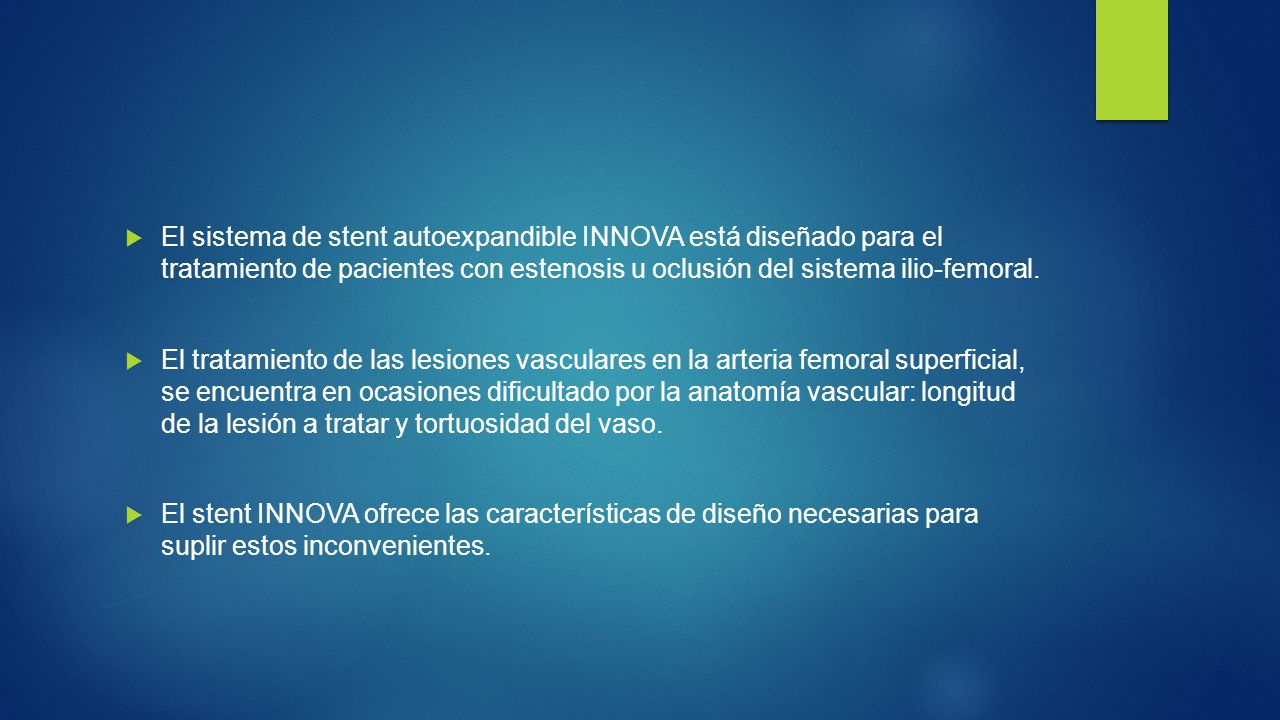 El sistema de stent autoexpandible INNOVA está diseñado para el tratamiento de pacientes con estenosis u oclusión del sistema ilio-femoral.