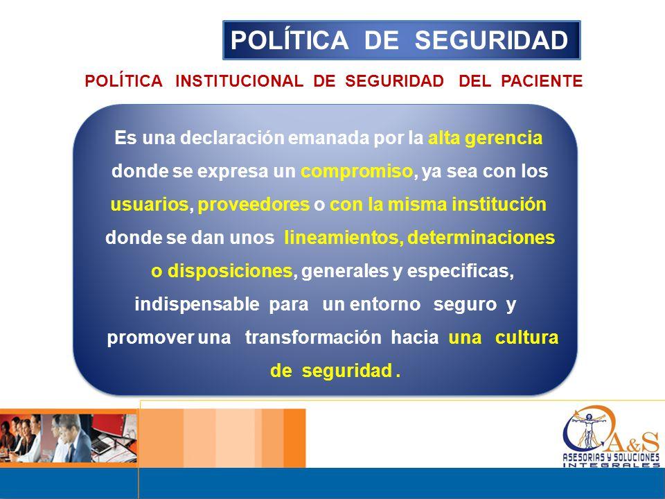 POLÍTICA DE SEGURIDAD Es una declaración emanada por la alta gerencia