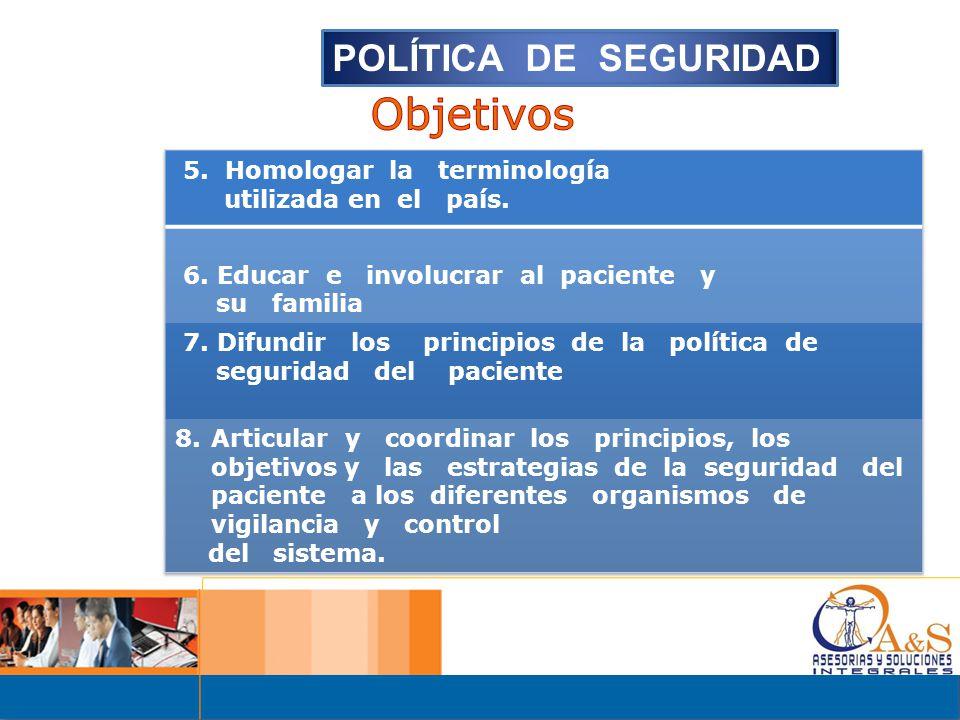 Objetivos POLÍTICA DE SEGURIDAD 5. Homologar la terminología
