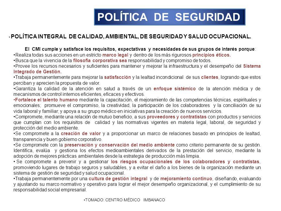 POLÍTICA DE SEGURIDAD POLÍTICA INTEGRAL DE CALIDAD, AMBIENTAL, DE SEGURIDAD Y SALUD OCUPACIONAL.