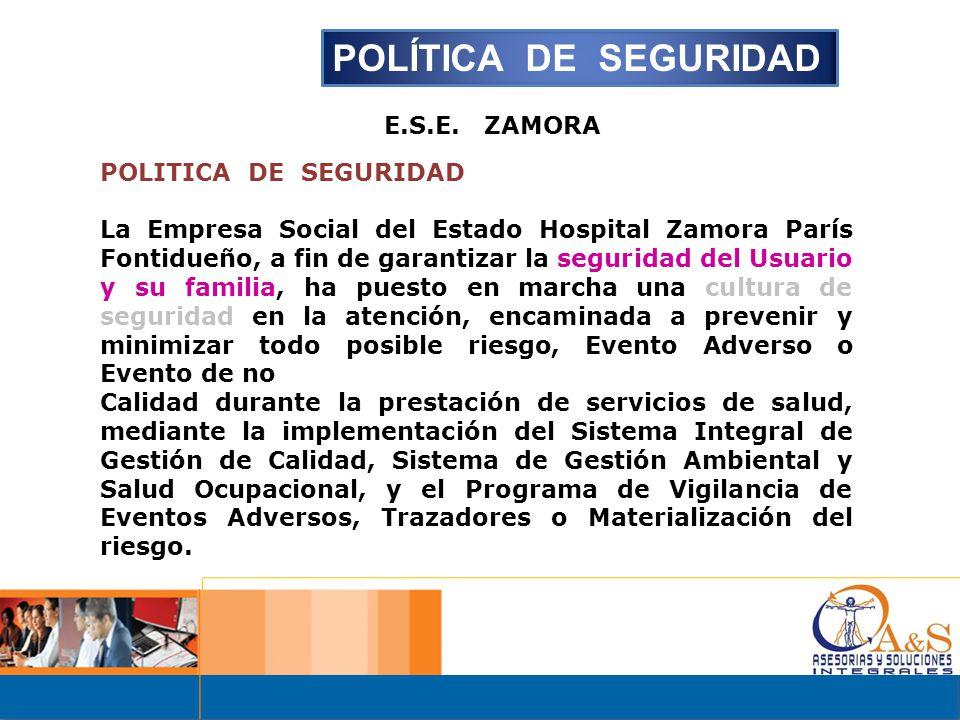 POLÍTICA DE SEGURIDAD E.S.E. ZAMORA POLITICA DE SEGURIDAD