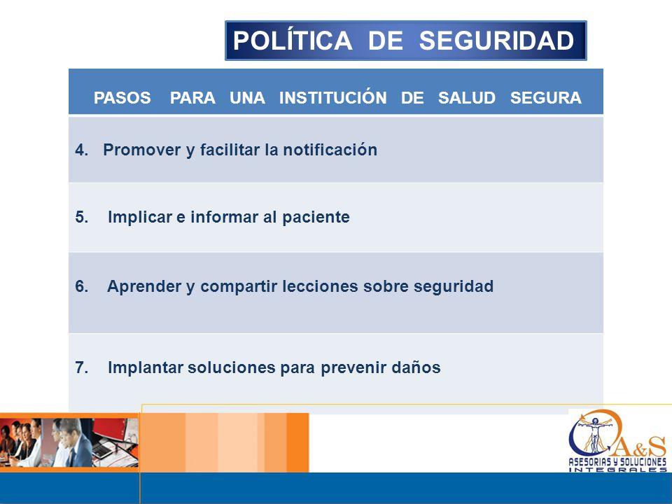 POLÍTICA DE SEGURIDAD 4. Promover y facilitar la notificación