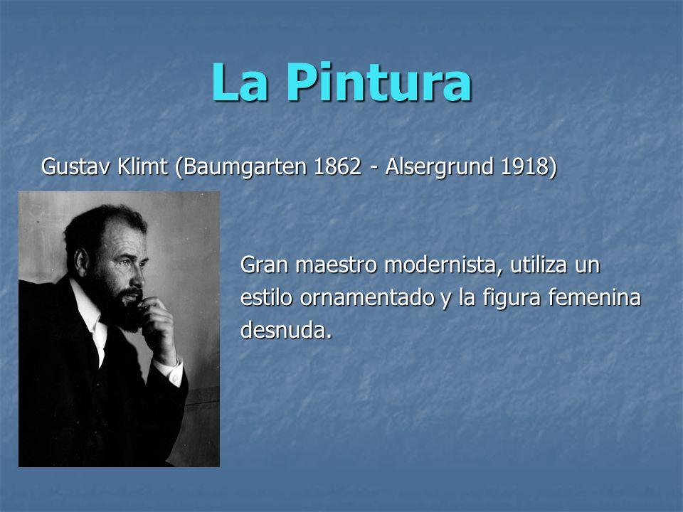 La Pintura Gustav Klimt (Baumgarten 1862 - Alsergrund 1918)