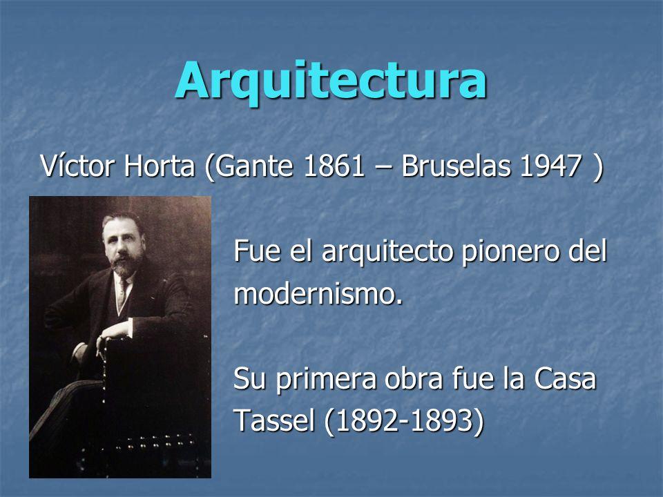 Arquitectura Víctor Horta (Gante 1861 – Bruselas 1947 )