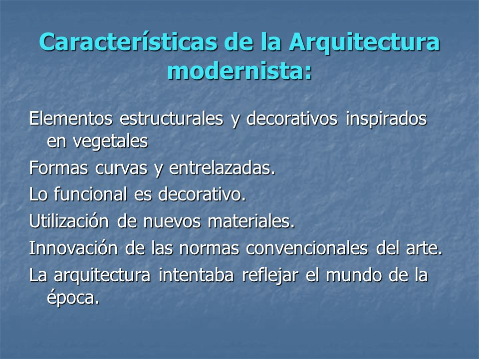 Características de la Arquitectura modernista: