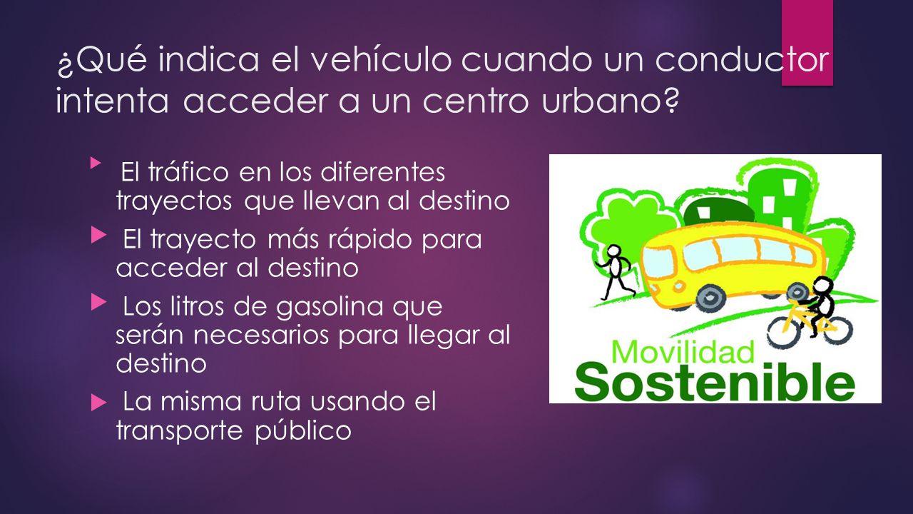 ¿Qué indica el vehículo cuando un conductor intenta acceder a un centro urbano