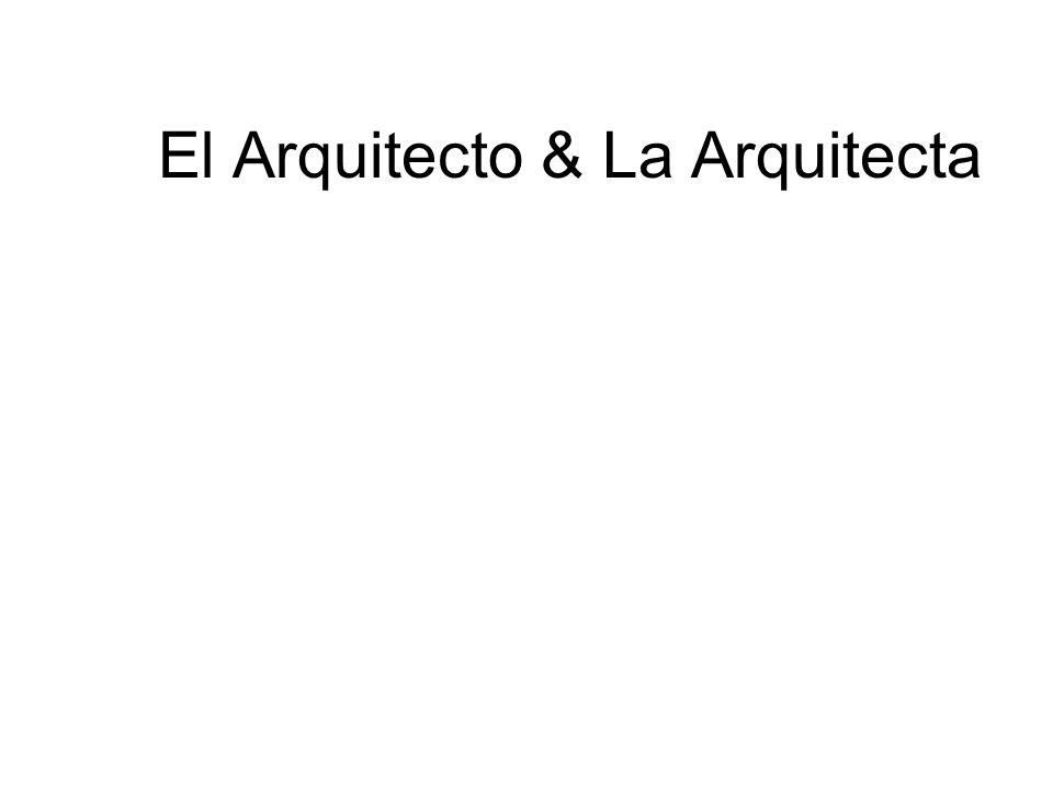 El Arquitecto & La Arquitecta