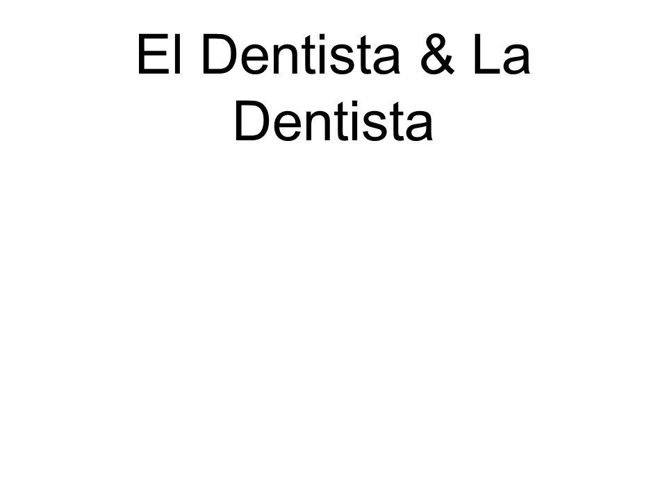 El Dentista & La Dentista