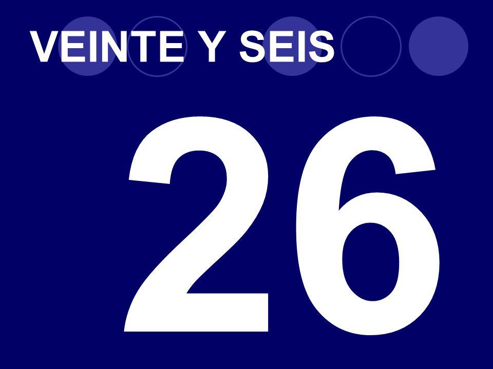 VEINTE Y SEIS 26