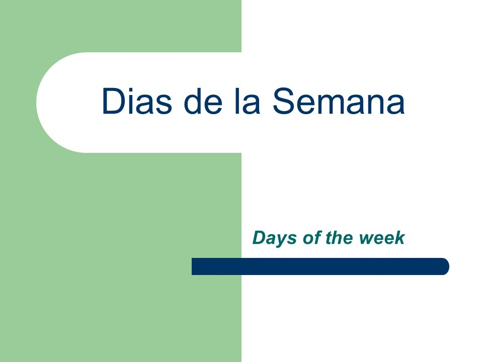 Dias de la Semana Days of the week