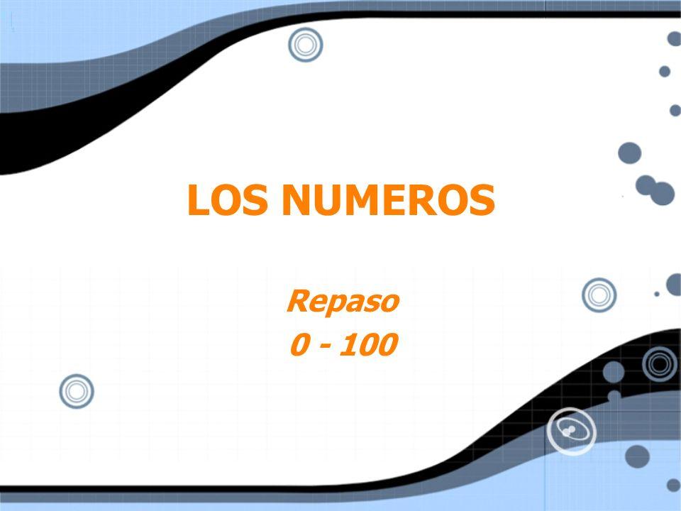 LOS NUMEROS Repaso 0 - 100