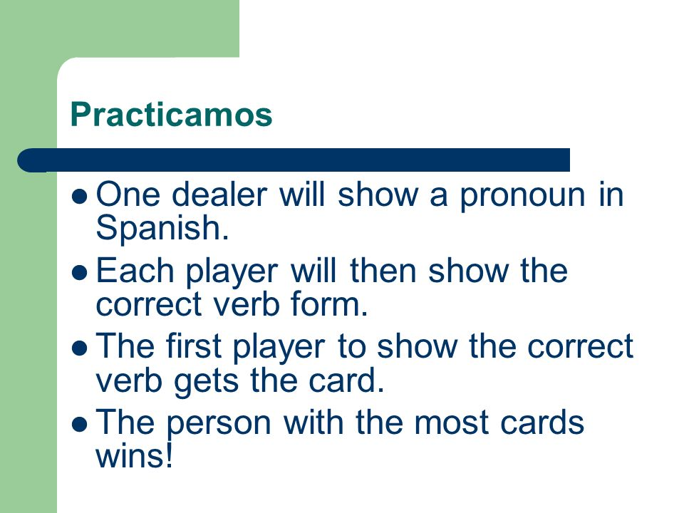 One dealer will show a pronoun in Spanish.