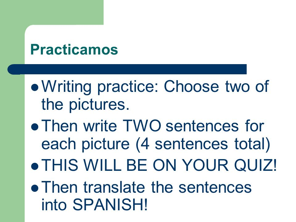 Writing practice: Choose two of the pictures.