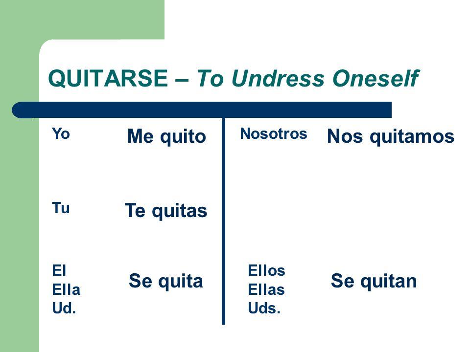 QUITARSE – To Undress Oneself