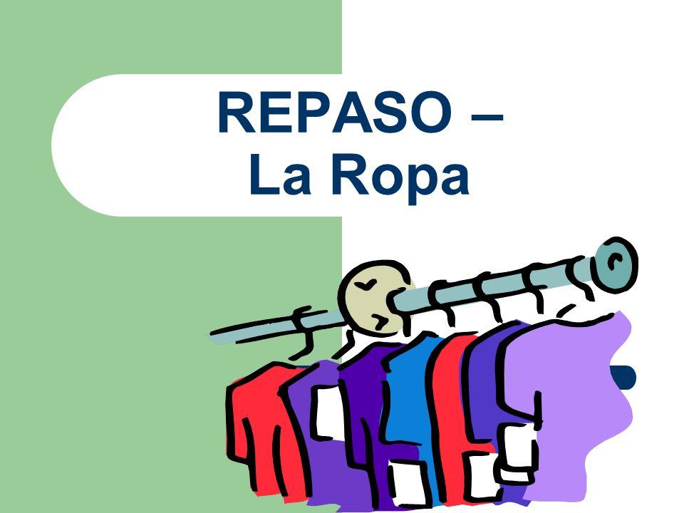 REPASO – La Ropa
