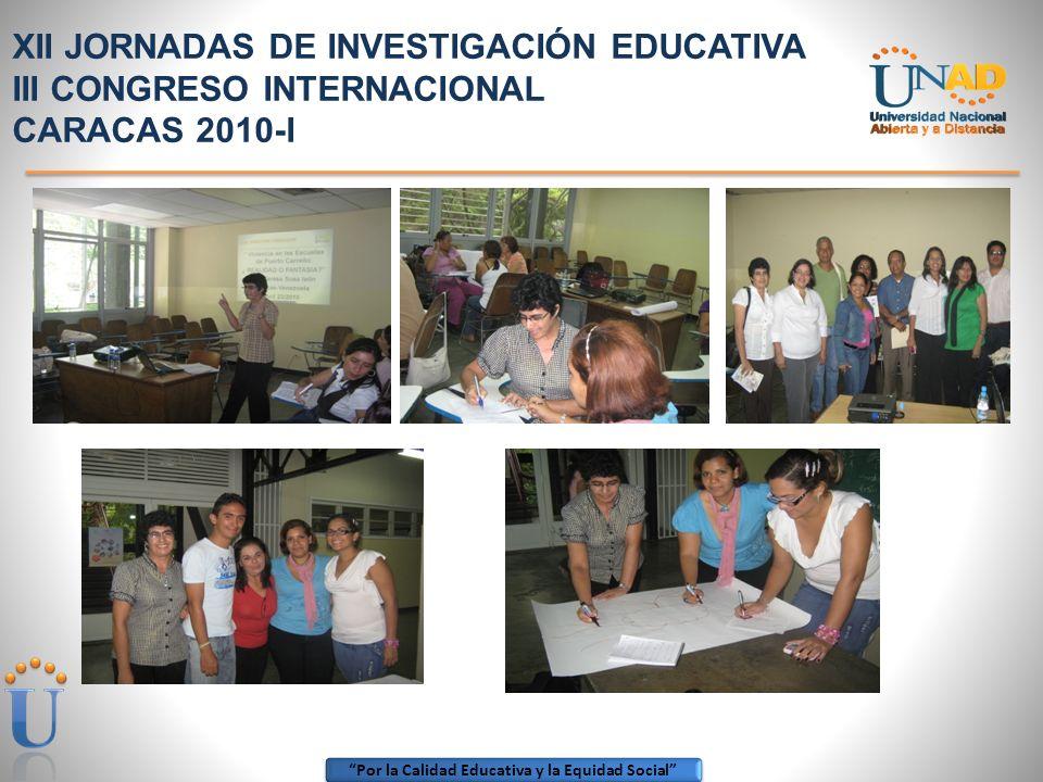XII JORNADAS DE INVESTIGACIÓN EDUCATIVA III CONGRESO INTERNACIONAL CARACAS 2010-I