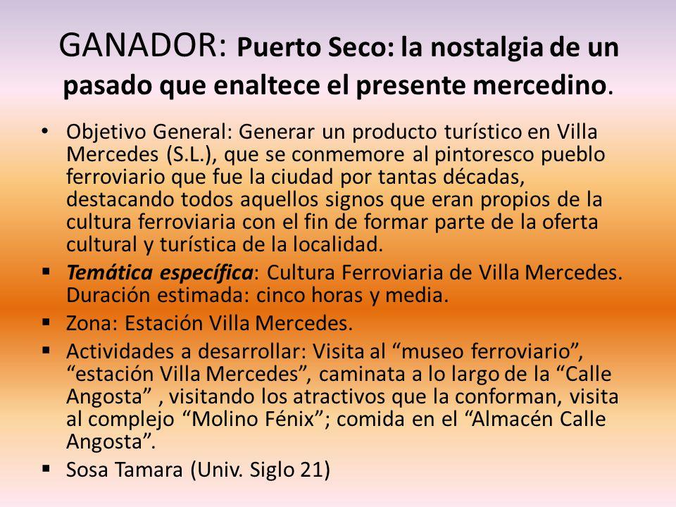 GANADOR: Puerto Seco: la nostalgia de un pasado que enaltece el presente mercedino.