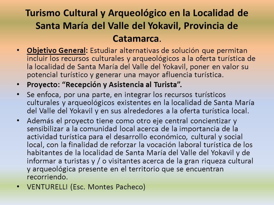 Turismo Cultural y Arqueológico en la Localidad de Santa María del Valle del Yokavil, Provincia de Catamarca.