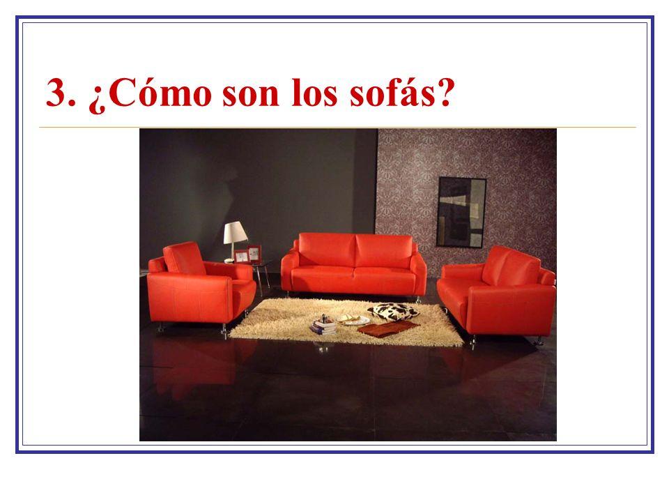 3. ¿Cómo son los sofás