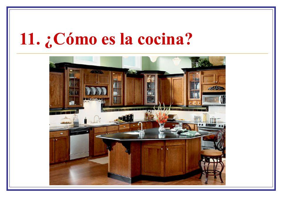 11. ¿Cómo es la cocina